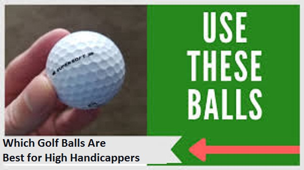 Which Golf Balls Are Best for High Handicappers?